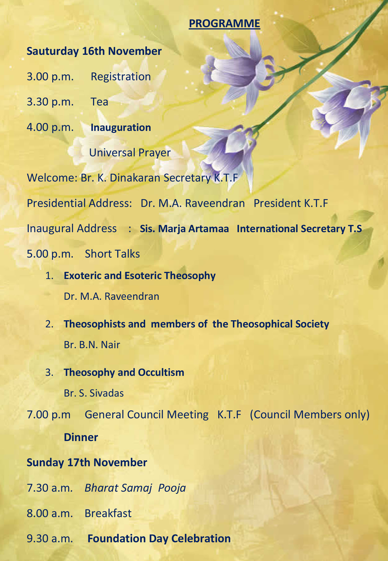 THE KERALA THEOSOPHICAL FEDERATION 90TH ANNUAL CONFERENCE     AT TRIPRAYAR,   TRICHUR ON NOVEMBER 16TH SATURDAY AND 17TH SUNDAY 2019 CHIEF GUEST:  Sis. MARJA ARTAMAA  International Secretary, Theosophical Society Adya